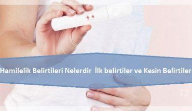 Hamilelik Belirtileri Nelerdir | İlk belirtiler ve Kesin Belirtiler