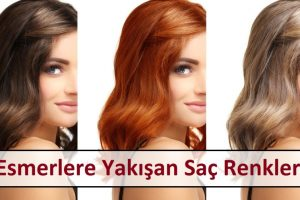 Esmerlere Yakışan Saç Renkleri Nelerdir