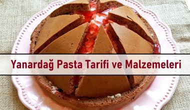 Yanardağ Pasta Tarifi ve Malzemeleri
