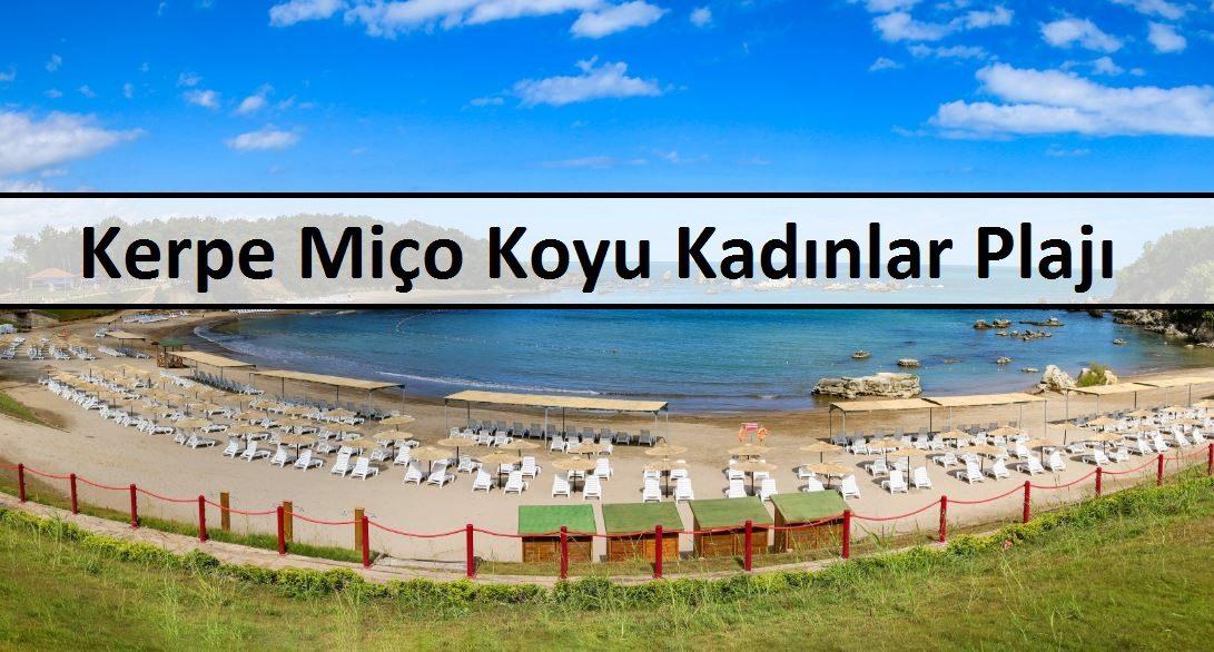 Kerpe Miço Koyu Kadınlar Plajı