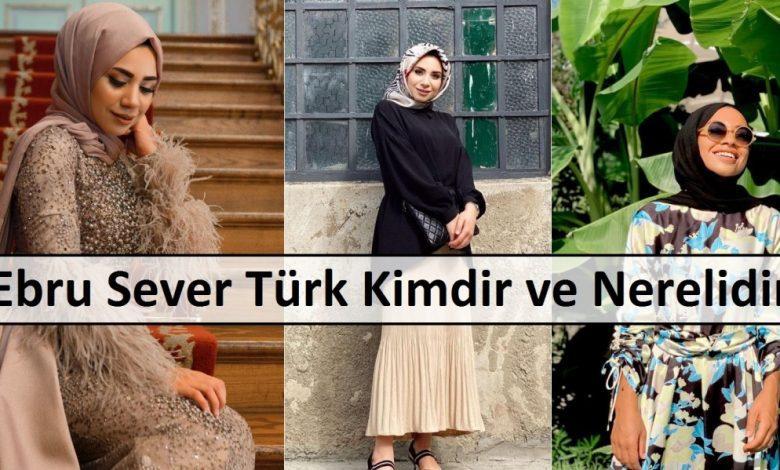 Ebru Sever Türk Kimdir ve Nerelidir