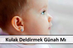 Kulak Deldirmek Günah Mı