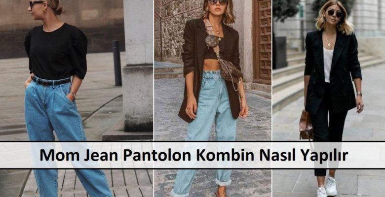 Mom Jean Pantolon Kombin Nasıl Yapılır