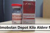 Primobolan Depot Kilo Aldırır Mı