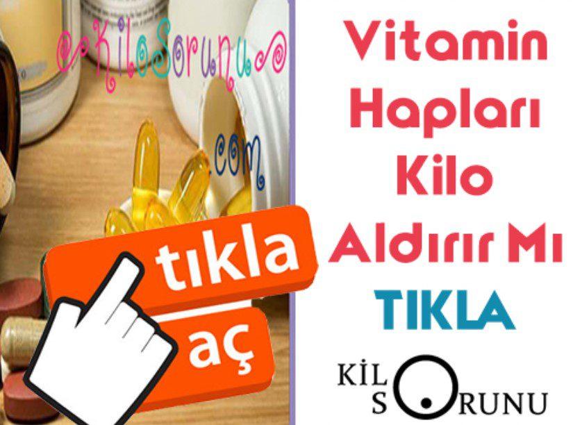 Vitamin Hapları Kilo Almak Mümkün mü