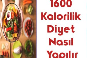 1600 Kalorilik Diyet Nasıl Yapılır