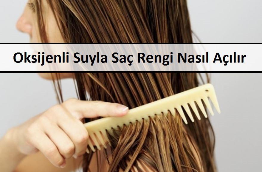 Oksijenli Suyla Saç Rengi Nasıl Açılır