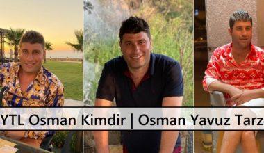 YTL Osman Kimdir | Osman Yavuz Tarzı