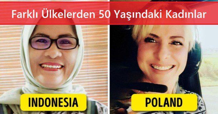 Farklı Ülkelerden 50 Yaşındaki Kadınlar