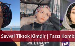 The Sevval Tiktok Kimdir | Tarzı Kombinleri