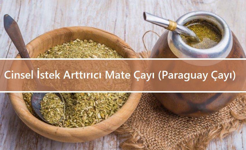 Cinsel İstek Arttırıcı Mate Çayı (Paraguay Çayı)