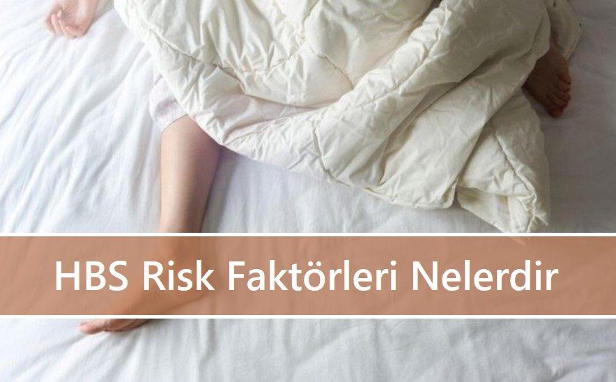 HBS Risk Faktörleri Nelerdir