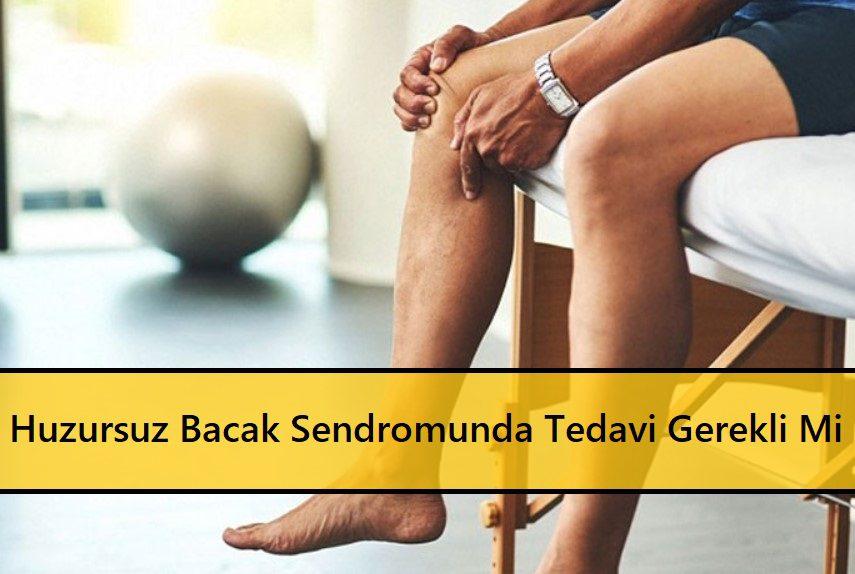 Huzursuz Bacak Sendromunda Tedavi Gerekli Mi