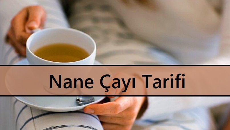 Nane Çayı Tarifi