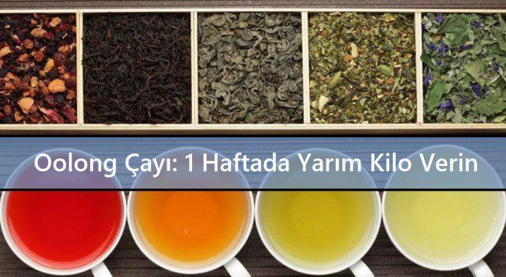 Oolong Çayı 1 Haftada Yarım Kilo Verin