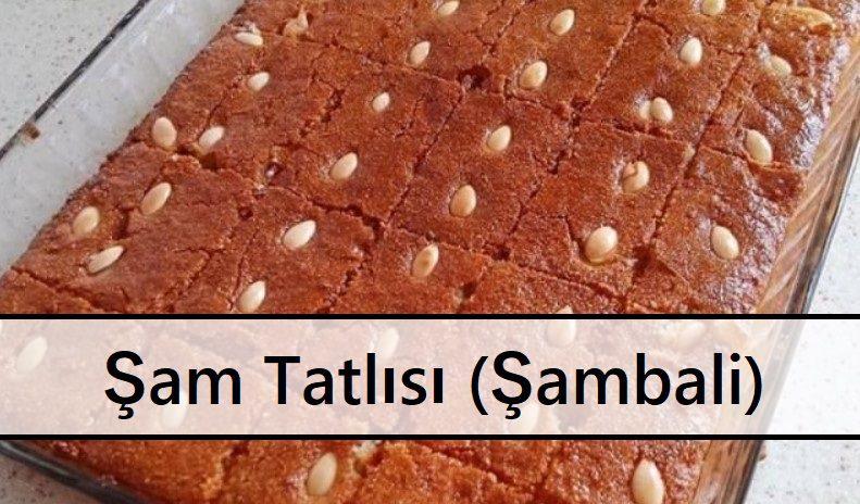 Şam Tatlısı (Şambali)