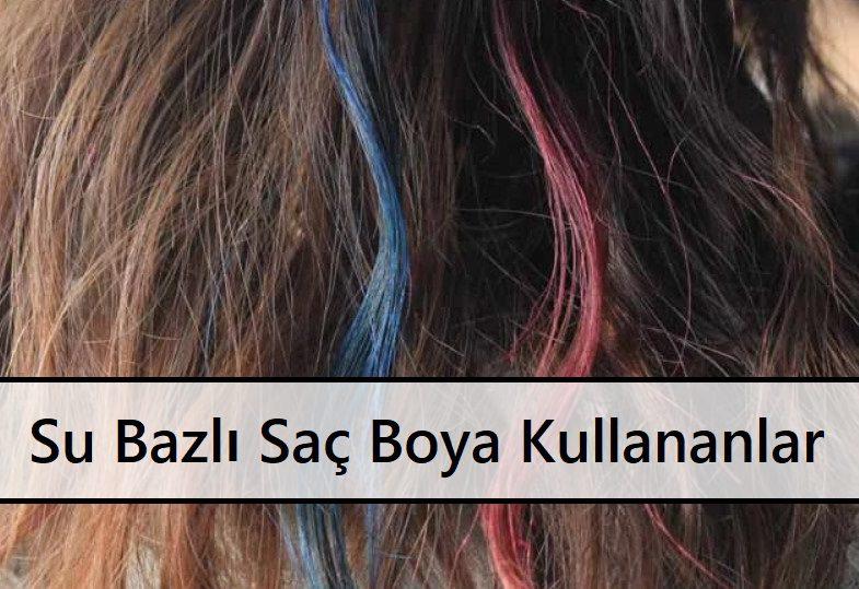 Su Bazlı Saç Boya Kullananlar