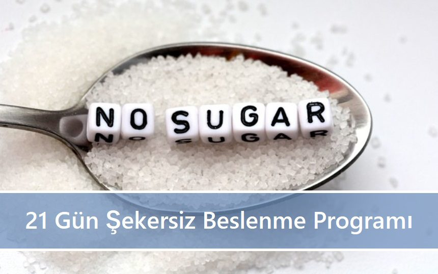 21 Gün Şekersiz Beslenme Programı