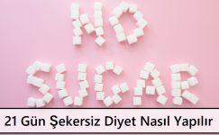 21 Gün Şekersiz Diyet Nasıl Yapılır | Şeker Yemeden Sağlıklı Kilo Verin