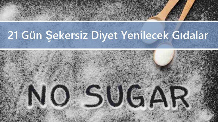 21 Gün Şekersiz Diyet Yenilecek Gıdalar