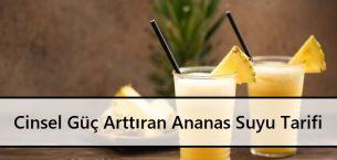 Cinsel Güç Arttıran Ananas Suyu Tarifi