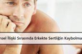 Cinsel İlişki Sırasında Erkekte Sertliğin Kaybolması Sorunu | Tedavisi