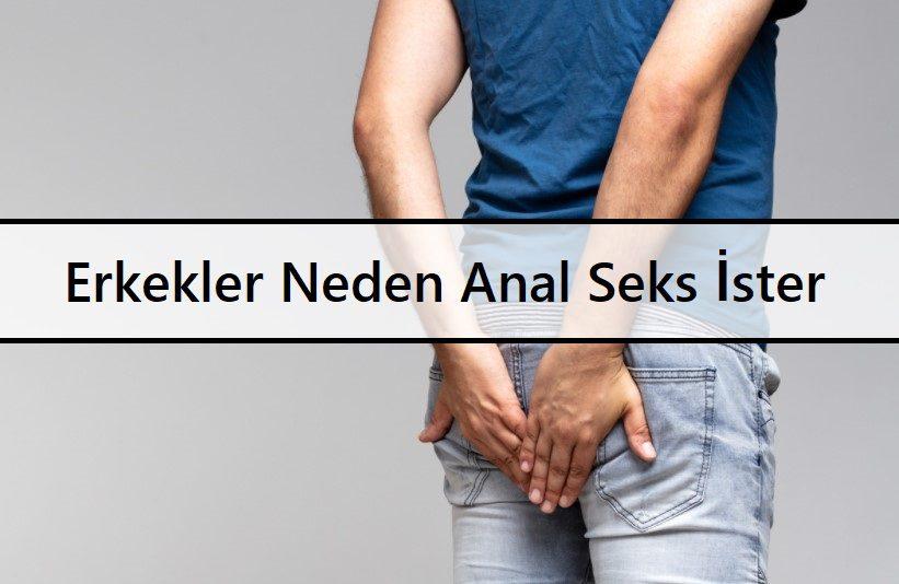Erkekler Neden Anal Seks İster
