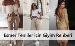 Esmer Tenliler için Giyim Rehberi