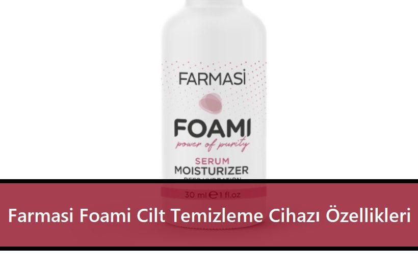 Farmasi Foami Cilt Temizleme Cihazı Özellikleri