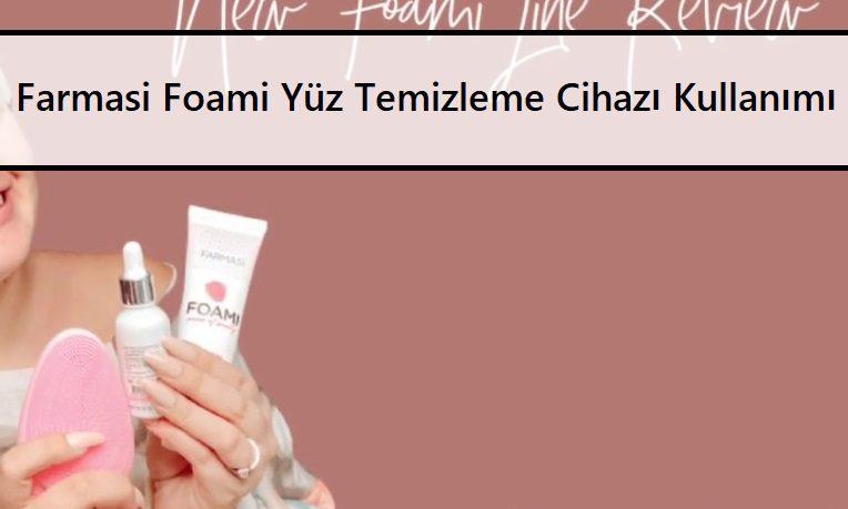 Farmasi Foami Yüz Temizleme Cihazı Kullanımı