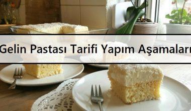 Gelin Pastası Tarifi | Yapım Aşamaları