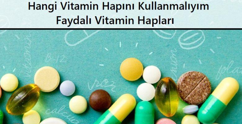 Hangi Vitamin Hapını Kullanmalıyım | Faydalı Vitamin Hapları