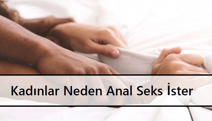 Kadınlar Neden Anal Seks İster