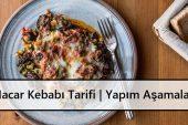 Macar Kebabı Tarifi | Yapım Aşamaları