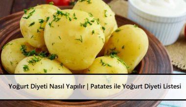 Yoğurt Diyeti Nasıl Yapılır | Patates ile Yoğurt Diyeti Listesi