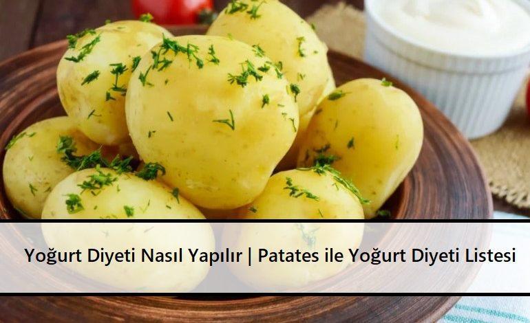 Yoğurt Diyeti Nasıl Yapılır Patates ile Yoğurt Diyeti Listesi