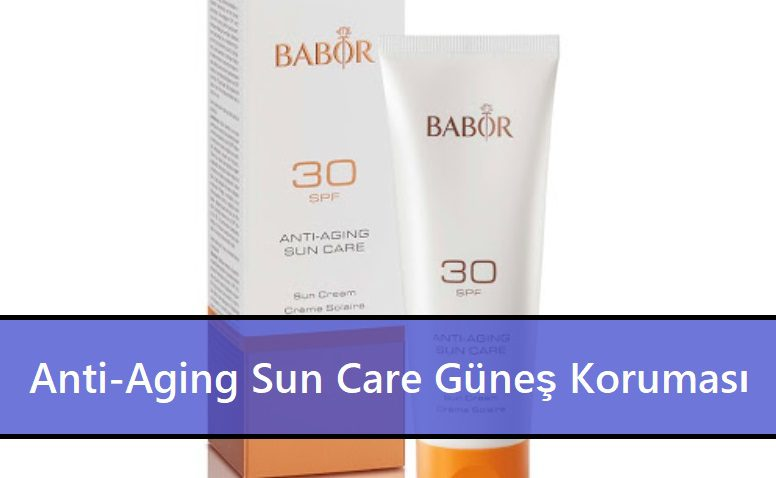 Anti-Aging Sun Care Güneş Koruması