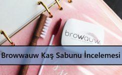 Browwauw Kaş Sabunu İncelemesi