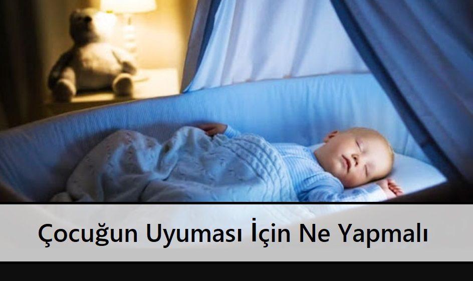 Çocuğun Uyuması İçin Ne Yapmalı