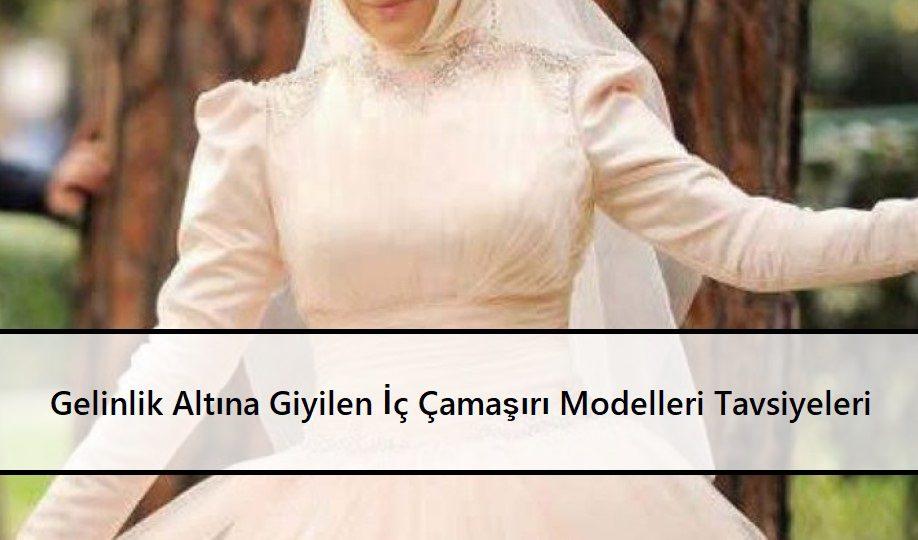 Gelinlik Altına Giyilen İç Çamaşırı Modelleri Tavsiyeleri