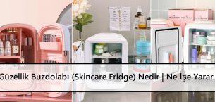 Güzellik Buzdolabı (Skincare Fridge) Nedir | Ne İşe Yarar