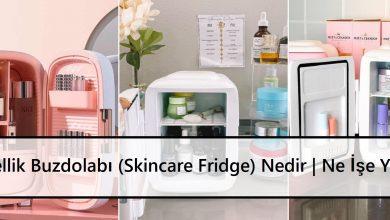 Güzellik Buzdolabı Skincare Fridge Nedir Ne İşe Yarar