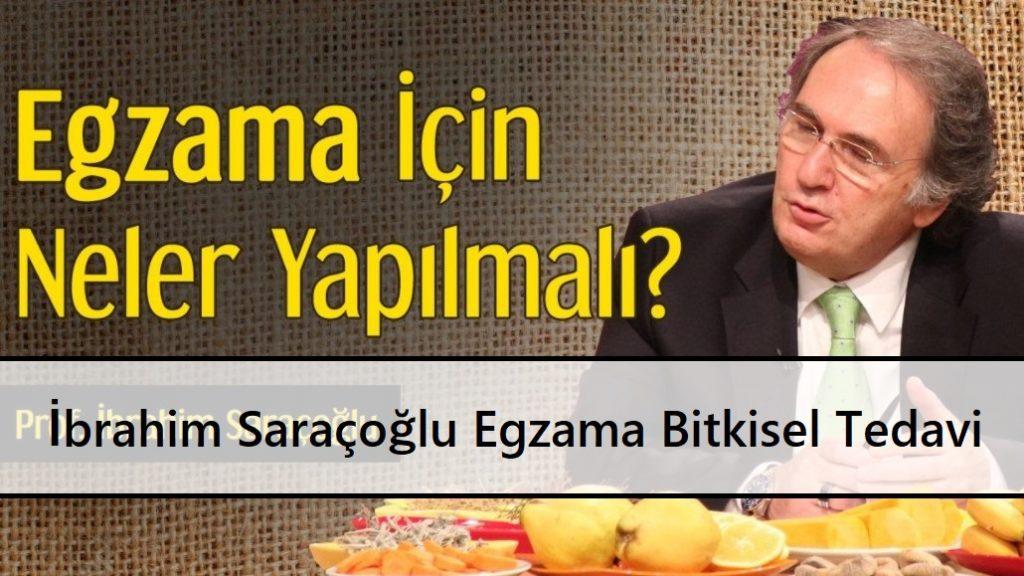 İbrahim Saraçoğlu Egzama Bitkisel Tedavi