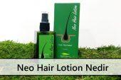 Neo Hair Lotion Nedir  Saç Dökülmesine Karşı Etkili Mi