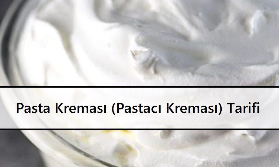 Pasta Kreması (Pastacı Kreması) Tarifi