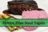Pembe Pilav Nasıl Yapılır
