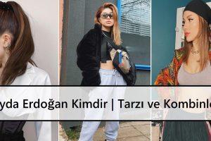 Şeyda Erdoğan Kimdir | Tarzı ve Kombinleri