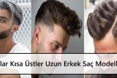 Yanlar Kısa Üstler Uzun Erkek Saç Modelleri