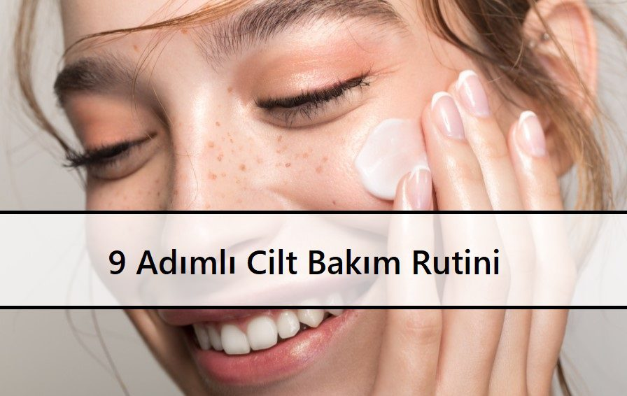 9 Adımlı Cilt Bakım Rutini Maske