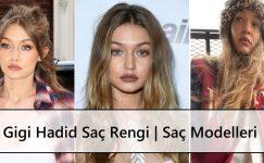 Gigi Hadid Saç Rengi | Saç Modelleri